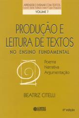 Produção e leitura de textos no ensino fundamental - poema, narrativa, argumentação