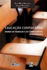Educação corporativa - mundo do trabalho e do conhecimento - aproximações