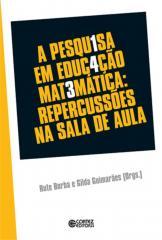 Pesquisa em educação matemática, A - repercussões em sala de aula
