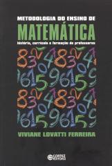 Metodologia do ensino de matemática - história, currículo e formação de professores