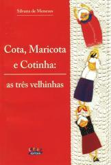 Cota, Maricota e Cotinha - as três velhinhas