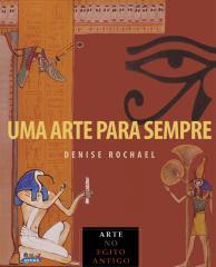 Uma arte para sempre - arte do Egito Antigo