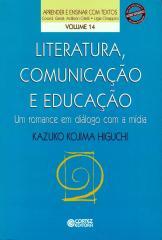 Literatura, comunicação e educação - um romance em diálogo com a mídia