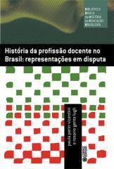 História da profissão docente no Brasil - representações em disputa