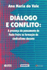Diálogo e conflito - a presença do pensamento de Paulo Freitre na formação do sindicalismo docente