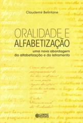 Oralidade e alfabetização - uma nova abordagem da alfabetizalção e do letramento