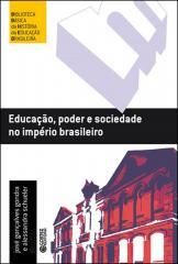 Educação, poder e sociedade no império brasileiro