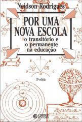 Por uma nova escola - o transitório e o permanente na educação