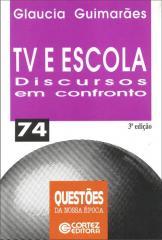 TV e escola - discursos em confronto