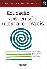 Educação ambiental - utopia e práxis