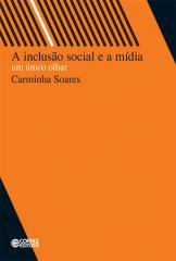 Inclusão social e a mídia, A - um único olhar