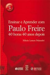 Ensinar e aprender com Paulo Freire - 40 horas e 40 anos depois