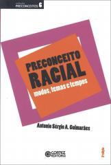 Preconceito racial - modos, temas e tempos
