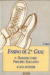 Ensino de 2º grau - o trabalho como princípio educativo