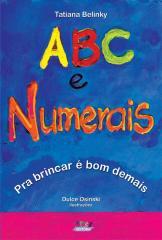 ABC e numerais - pra brincar é bom demais