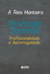 Profissão docente - profissionalidade e autorregulação