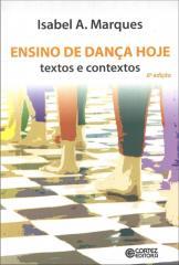 Ensino de dança hoje - textos e contextos