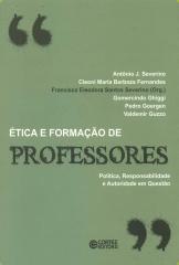 Ética e formação de professores - política, responsabilidade e autoridade em questão